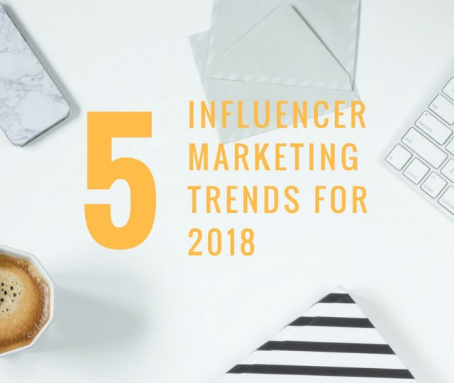 Influencer Marketing Trends 2018